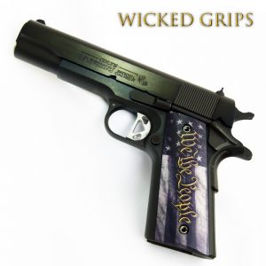 CUSTOM 1911 PISTOL GRIPS THIN WE THE PEOPLE V5